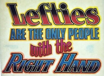 """Vintage """"Lefties Are The Only People With The Right Hand"""" Iron On Transfer"""