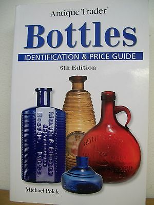 Bottles Identification and Price Guide by Michael Polak (2008, Paperback)