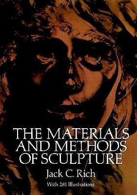 The Materials and Methods of Sculpture, Jack C. Rich