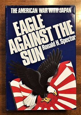 Eagle Against the Sun: The American War with Japan by Ronald Spector - HC