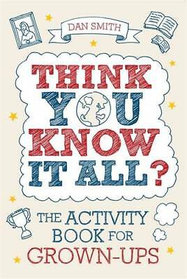 Think You Know it All?: The Activity Book for Gr, Dan Smith, Very Good