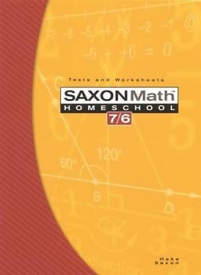 Saxon Math 7/6 : Tests and Worksheets by Saxon Publishers Staff and Stephen...