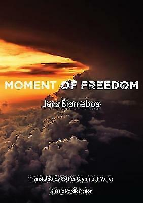 Moment of Freedom (B) by Bjørneboe, Jens, NEW Book, (Paperback) FREE & Fast Deli