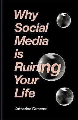 Why Social Media is Ruining Your Life by Katherine Ormerod Hardcover Book Free S