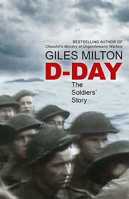 D-Day: The Soldiers' Story by Giles Milton (English) Paperback Book Free Shippin