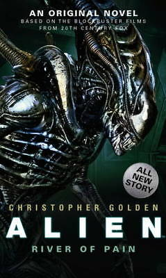 Alien - River of Pain (Book 3) (Alien 3), Christopher Golden, New
