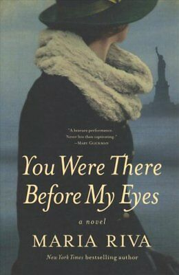 You Were There Before My Eyes : A Novel by Maria Riva (2018, Paperback)