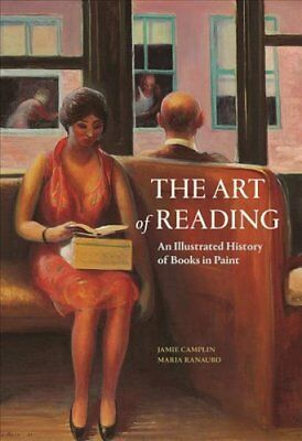 The Art of Reading An Illustrated History of Books in Paint 9781606065860