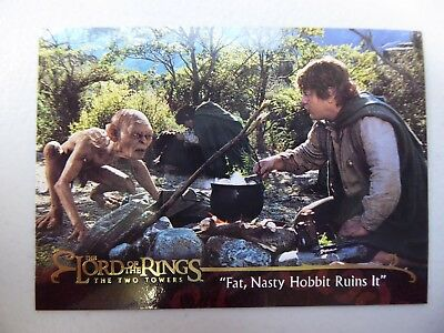"""TOPPS Lord of the Rings: The Two Towers - Card #121 """"FAT, NASTY HOBBIT RUINS IT"""""""