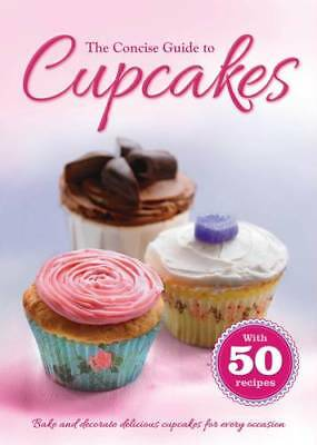 The Concise Guide to Cupcakes: Bake and Decorate, Igloo Books Ltd, New