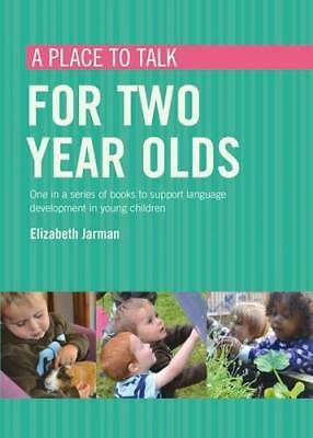 A Place to Talk for Two Year Olds, Elizabeth Jarman, New