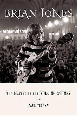 Brian Jones: The Making of the Rolling Stones, Trynka, Paul, Excellent