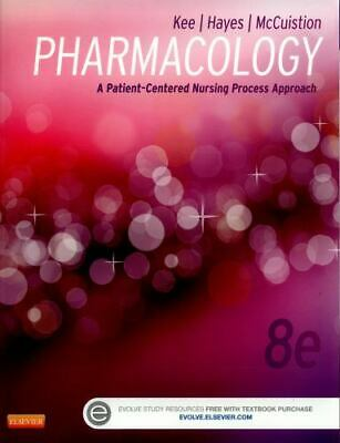 Pharmacology : A Patient-Centered Nursing Process Approach 8th ed by Kee (91218)