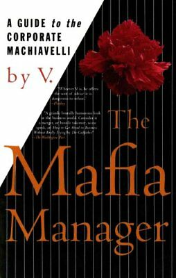 The Mafia Manager : A Guide to the Corporate Machiavelli by V. (1997,...