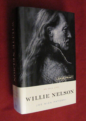 Willie Nelson : An Epic Life by Joe Nick Patoski (2008, Hardcover, Large Type)LN
