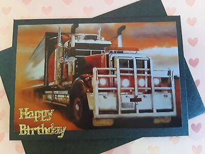 OUTBACK SEMI TRAILOR OR TRUCK HAPPY BIRTHDAY Greeting Handmade Card