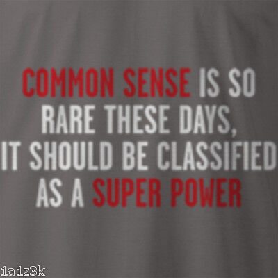 COMMON SENSE IS SO RARE IT SHOULD BE A SUPER POWER adult short sleeve shirt