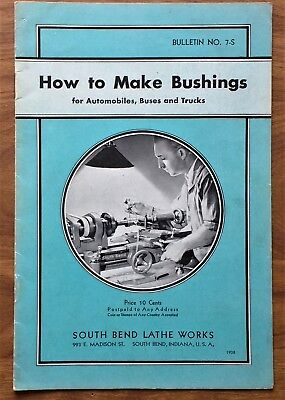 1938 SOUTH BEND LATHE WORKS How to Make Bushings 1938 Bulletin 7-S