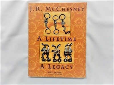 """Book:  """"J. R. McChesney, A Lifetime, A Legacy"""" about Spurs and Bits"""