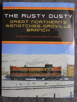 The Rusty Dusty Great Northern Wenatchee Oroville Branch Mac Mcculloch