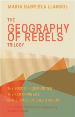 The Geography of Rebels Trilogy : The Book of Communities, the Remaining...