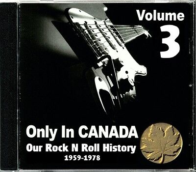 Only In Canada Volume 3 Our Rock N Roll History  RARE Canadian Rock CD (New!)
