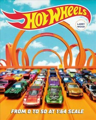 Hot Wheels : From 0 to 50 at 1:64 Scale by Kris Palmer (2018, Hardcover)
