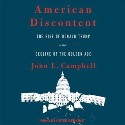 American Discontent The Rise of Donald Trump and Decline of the... 9781515935070