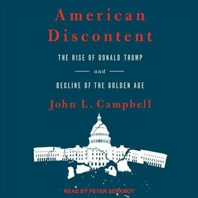 American Discontent The Rise of Donald Trump and Decline of the... 9781630153397
