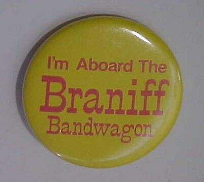 I'm Aboard The Braniff Bandwagon Button - Pin Back 1 3/4 IN DIA