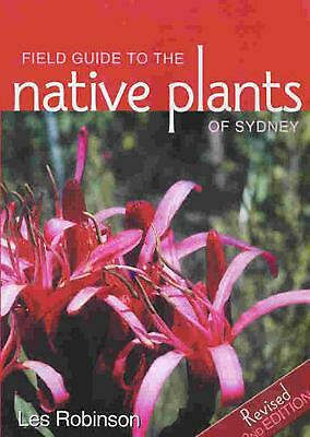 Field Guide to the Native Plants of Sydney by Les Robinson Paperback Book Free S