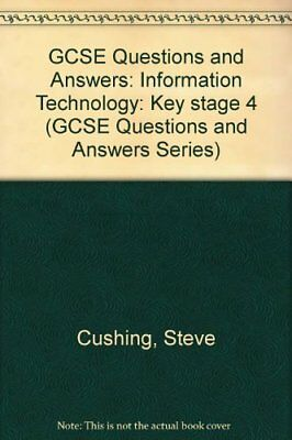 GCSE Questions and Answers: Information Technology: Key stage 4 (GCSE Question,