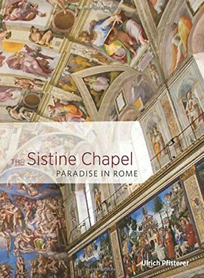 The Sistine Chapel - Paradise in Rome Ulrich Pfisterer - New