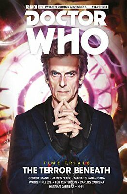 Doctor Who - The Twelfth Doctor: Time Trials: Volume 1: The Terror Beneath by...