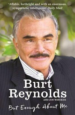 But Enough About Me by Reynolds, Burt | Paperback Book | 9781910536698 | NEW