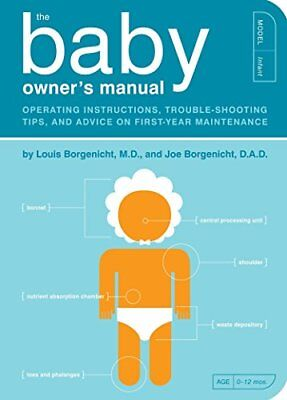 The Baby Owner's Manual: Operating Instructions, Trouble-Shooting Tips, and Advi