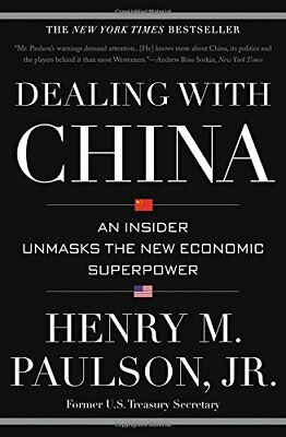 Dealing with China: An Insider Unmasks the New Economic Superpower-Henry M., Jr.