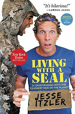 Living with a SEAL: 31 Days Training with the Toughest Man on the Planet-Jesse I