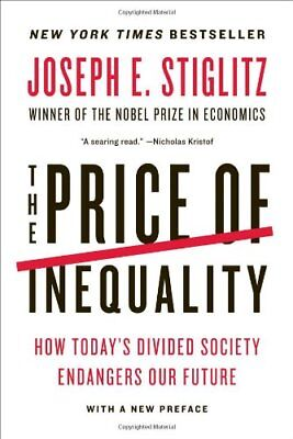 The Price of Inequality: How Today's Divided Society Endangers Our Future-Joseph