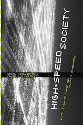 High-Speed Society: Social Acceleration, Power, and Modernity-Hartmut Rosa, Will