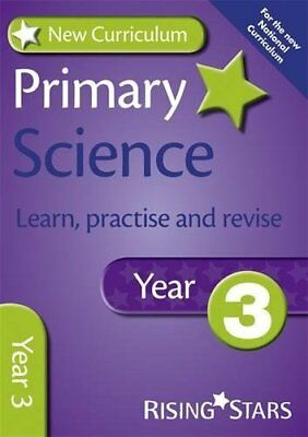 New Curriculum Primary Science Learn, Practise and Revise Year 3 (RS Primary New