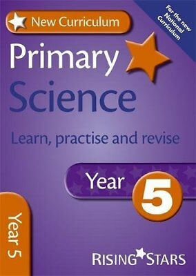 New Curriculum Primary Science Learn, Practise and Revise Year 5 (RS Primary New