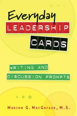 Everyday Leadership Cards: Writing and Discussion Prompts-Mariam G MacGregor