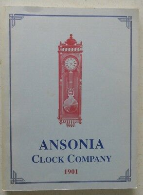 Reproduction of the ANSONIA CLOCK COMPANY 1901 Catalogue - Published 1988