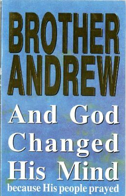 And God Changed His Mind: Because His People Prayed,Brother Andrew, Susan DeVor