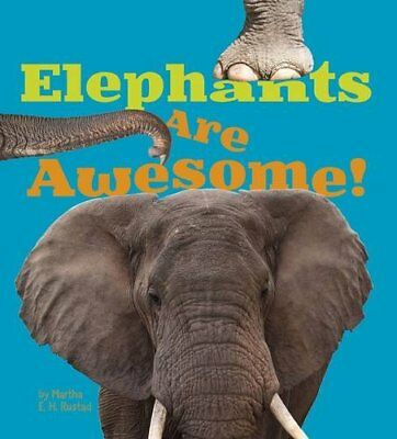 Elephants Are Awesome! (Awesome African Animals!), Rustad 9781406288452 New=#