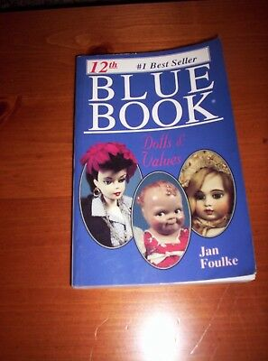 12th Blue Book Dolls and Values by Jan Foulke (1995, Paperback)