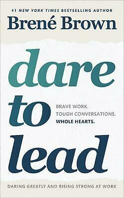 Dare to Lead: Brave Work. Tough Conversations. Whole Hearts. by Brene Brown Pape