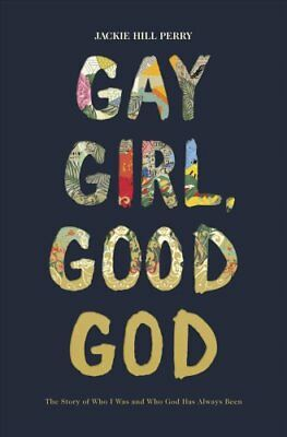 Gay Girl, Good God : The Story of Who I Was, and Who God Has Always Been by...