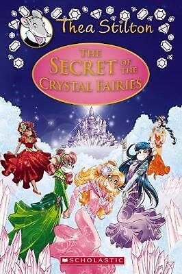 Thea Stilton Special Edition #7: The Secret of the Crystal Fairies: A Geronimo S